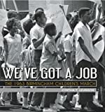 Book cover from Weve Got a Job: The 1963 Birmingham Childrens March by Cynthia Levinson