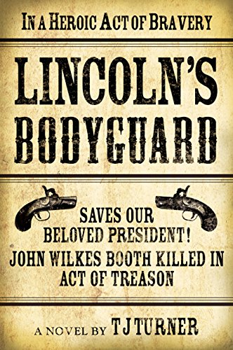Lincoln's Bodyguard (Lincoln's Bodyguard Series Book 1)