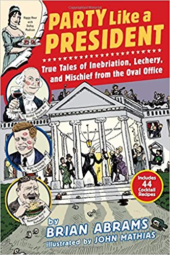 amazoncom party like a president true tales of inebriation lechery and mischief from the oval office 9780761180845 brian abrams john mathias books amazoncom white house oval office