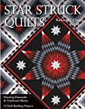 Star Struck Quilts: Dazzling Diamonds & Traditional Blocks - 13 Skill-Building Projects