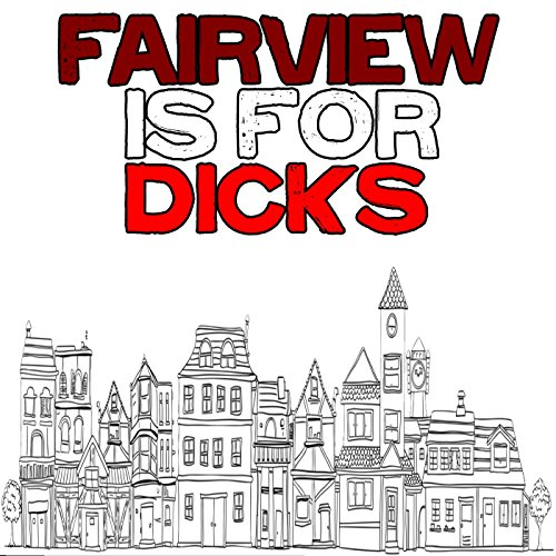 Unhealthy Dicks Live in Fairview, West Virginia - 10 Fairview
