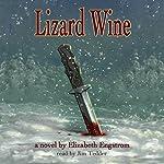 Lizard Wine | Elizabeth Engstrom