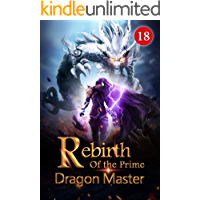 Rebirth of the Prime Dragon Master 18: A Scene That Had Never Been Seen Before (Fiery Skies: Flying with Dragons)