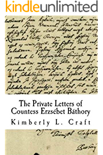 Amazon elizabeth bathory the blood countess ebook tom the private letters of countess erzsbet bthory fandeluxe Document
