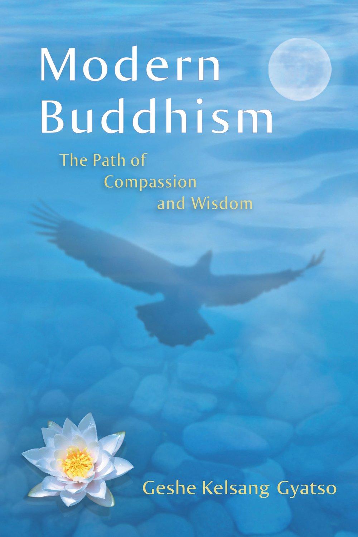Modern Buddhism: The Path Ofpassion And Wisdom: Geshe Geshe Kelsang  Gyatso: 9781616060343: Amazon: Books