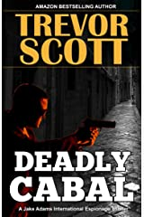 Deadly Cabal (A Jake Adams International Espionage Thriller Series Book 18) Kindle Edition