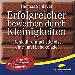 Erfolgreicher bewerben durch Kleinigkeiten: Denk dir einfach, du bist eine Tafel Schokolade! | Thomas Schlayer