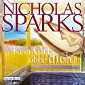 Kein Ort ohne dich Audiobook by Nicholas Sparks Narrated by Alexander Wussow