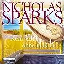Kein Ort ohne dich Hörbuch von Nicholas Sparks Gesprochen von: Alexander Wussow