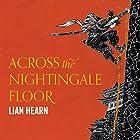 Across the Nightingale Floor: Tales of the Otori, Book 1 Hörbuch von Lian Hearn Gesprochen von: Aiko Nakasone, Kevin Gray