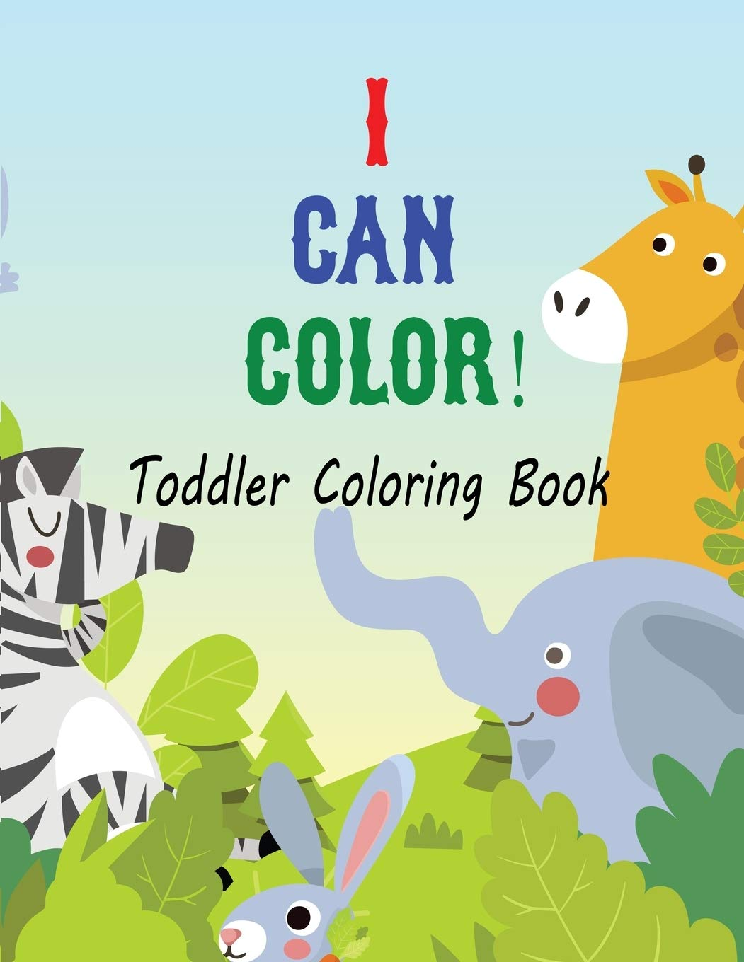 I Can Color Toddler Coloring Book Child Coloring Books Animal Coloring Book Perfect Toddler Coloring Books Animal Coloring Book For Toddler Aged Draw Enhanced Your Kids Activity With This Press Liro