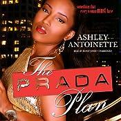 The Prada Plan: The Prada Plan, Book 1 | Ashley Antoinette