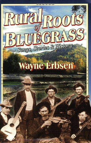 (Rural Roots of Bluegrass: Songs, Stories & History)