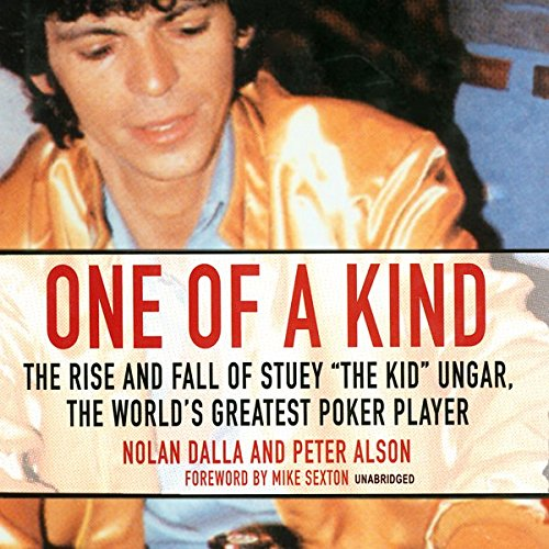 One of a Kind: The Story of Stuey 'The Kid' Ungar, the World's Greatest Poker Player by Blackstone Audio, Inc.
