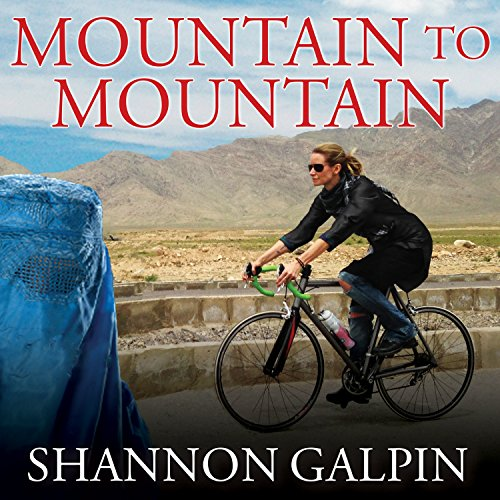 Mountain to Mountain: A Journey of Adventure and Activism for the Women of Afghanistan