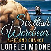 Scottish Werebear: A Second Chance: Scottish Werebears Book 6 | Lorelei Moone