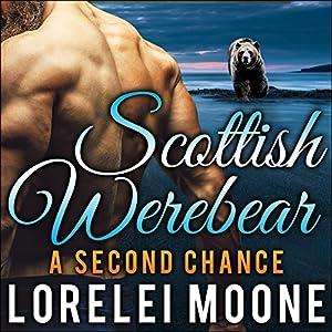 Scottish Werebear: A Second Chance Audiobook