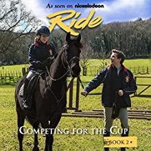 Ride: Competing for the Cup Audiobook by Bobbi JG Weiss Narrated by Jess Nahikian