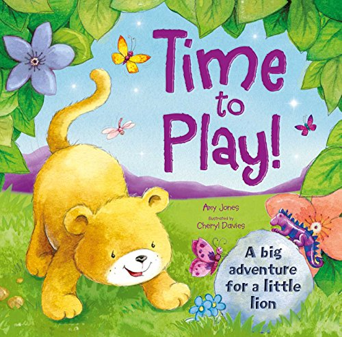 - Time to Play!: A big adventure for a little lion