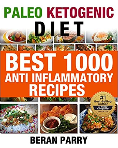 Download e books paleo ketogenic diet best 1000 anti inflammatory ketogenic diet best 1000 anti inflammatory recipes anti inflammatory recipes get leanget energized reduce inflammation lose weight gain health forumfinder Gallery