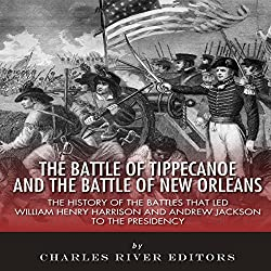 The Battle of Tippecanoe and the Battle of New Orleans