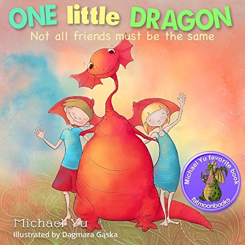 books-for-kids-one-little-dragon-not-all-friends-must-be-the-same