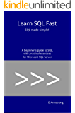Learn SQL Fast: SQL made simple! A beginner's guide to SQL, with practical exercises for Microsoft SQL Server (English Edition)