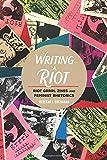 """Rebekah J. Buchanan, """"Writing a Riot: Riot Grrrl Zines and Feminist Rhetorics"""" (Peter Lang, 2018)"""