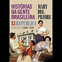 Histórias da gente brasileira: República memórias (1889-1950): Volume 3