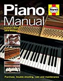 Piano Manual: Buying, problem-solving, care, repair and tuning