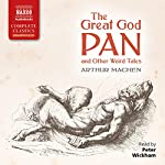 The Great God Pan and Other Weird Tales | Arthur Machen