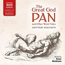 The Great God Pan and Other Weird Tales Audiobook by Arthur Machen Narrated by Peter Wickham
