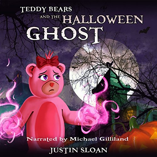 Teddy Bears and the Halloween Ghost: A Children's Paranormal Urban Fantasy: Teddy Defenders, Book 2