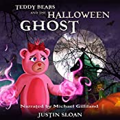 Teddy Bears and the Halloween Ghost: A Children's Paranormal Urban Fantasy: Teddy Defenders, Book 2 | Justin Sloan