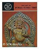 Art of Burma Korea and Tibet, Alexander B. Griswold, Chewon Kim, Peter H. Pott, 0517508311