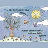 The Butterfly with One Wing, Jessica Bishop, 144903277X