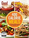 Good Housekeeping 400 Calorie Meals: Easy Mix-and-Match Recipes for a Skinnier You! (400 Recipe)