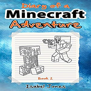 Diary of a Minecraft Adventure, Book 2 Audiobook