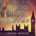 Beyond the Shadow of War | Diane Moody