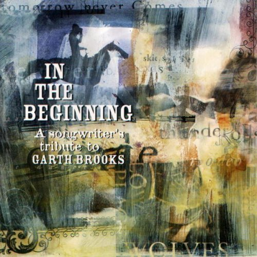 In The Beginning:A Songwriter's Tribute To Garth Brooks]()