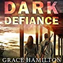 Dark Defiance: EMP Lodge Series, Book 3 Audiobook by Grace Hamilton Narrated by Andrew Tell