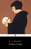 """Shakespearean Tragedy: Lectures on """"Hamlet"""", """"Othello"""", """"King Lear"""" and """" (New Penguin Shakespeare Library)"""