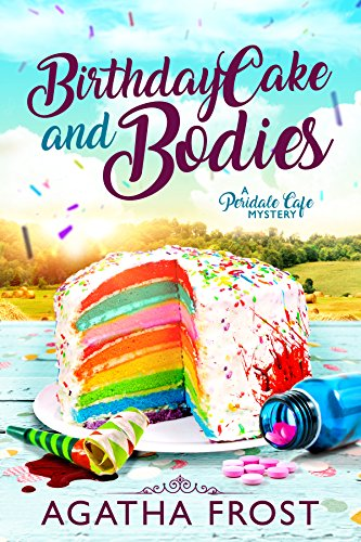 Birthday Cake and Bodies (Peridale Cafe Cozy Mystery Book 9) by [Frost, Agatha]