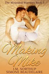 Making Mike (The Wounded Warriors Book 3) Kindle Edition