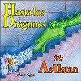 Libros de Niños: Hasta los Dragones se Asustan (cuentos para ninos nº 1) (Spanish Edition)