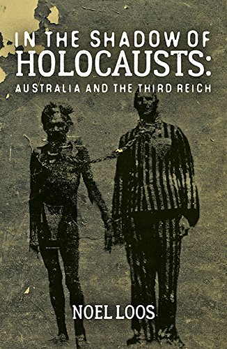 In the Shadow of Holocausts: Australia and the Third Reich