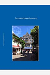 Successful Home Swapping: Tips & Travelogue (Season 6) (Home Swapping Made Easy) Kindle Edition