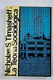 La Teoria Sociologica: Amazon.es: Timasheff Nicholas S: Libros