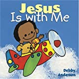 Jesus is With Me (Cuddle And Sing Series)
