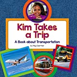 Kim Takes a Trip: A Book About Transportation (My Day Learning Social Studies)